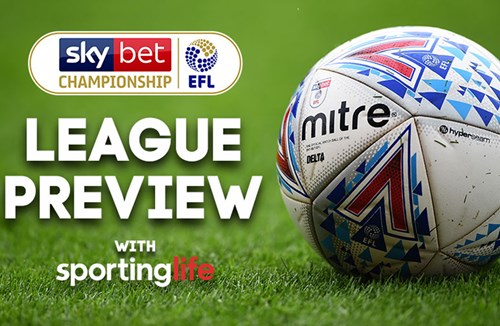 Sporting Life Preview: Sky Bet Championship