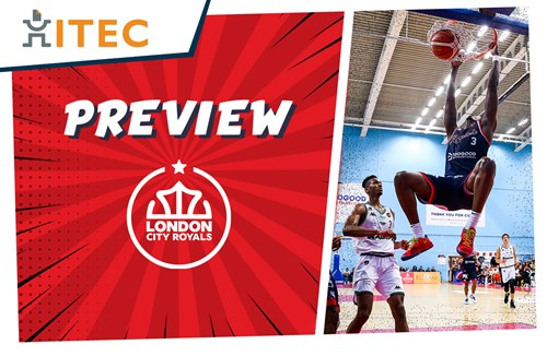 ITEC Game Preview: London City Royals (H) - BBL Cup