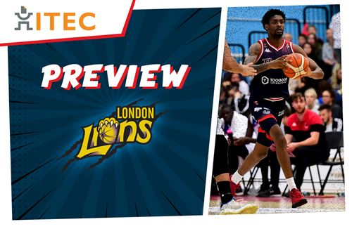 ITEC Game Preview: London Lions (A) - BBL Cup