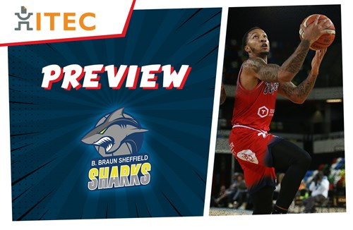 ITEC Game Preview: Sheffield Sharks (A) - BBL Cup Quarter-Final