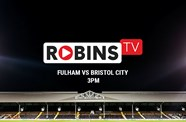 Fulham test available on Robins TV