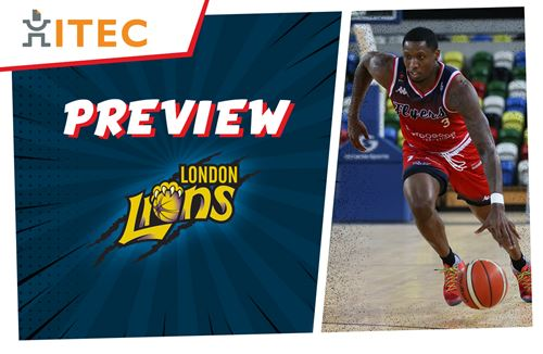 ITEC Game Preview: London Lions (A) - BBL Championship