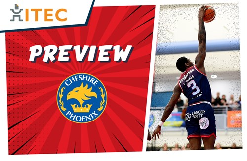 ITEC Game Preview: Cheshire Phoenix (H) - BBL Championship