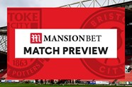 MansionBet Match Preview: Stoke City (A)