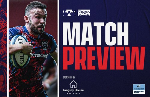 Match preview: Sale Sharks (h) - Gallagher Premiership